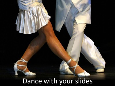 Dance with your slides